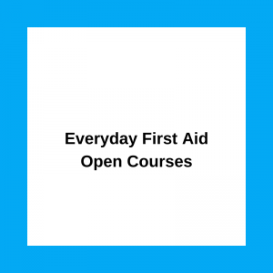Everyday First Aid Open Courses