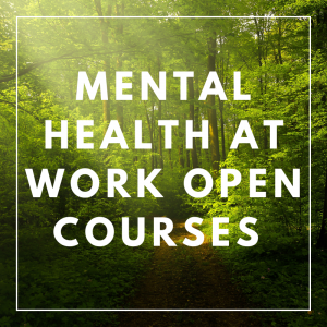 Mental Health at Work Open Courses